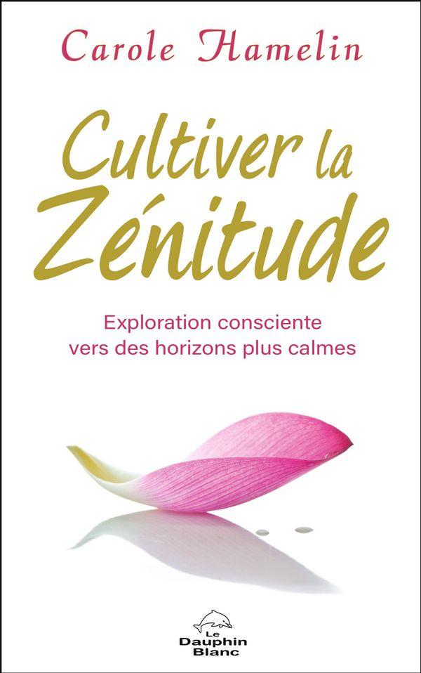 Cultiver la zénitude : Exploration consciente vers des horizons plus calmes