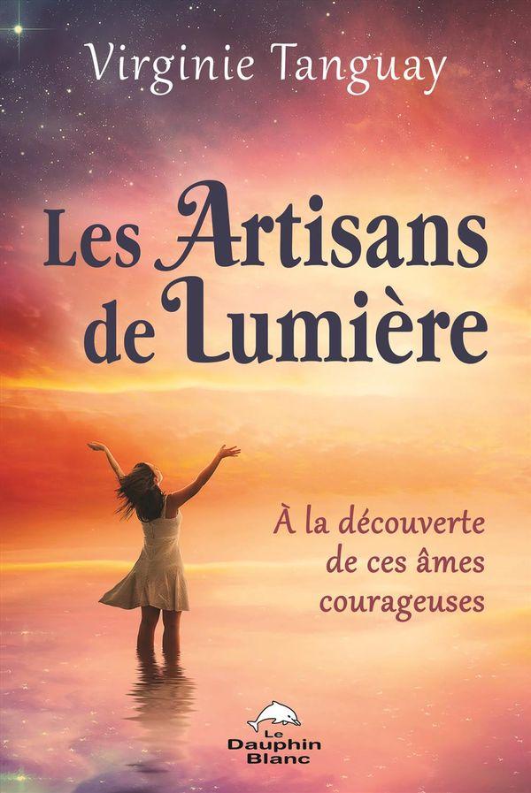 Les Artisans de Lumière : À la découverte de ces âmes courageuses