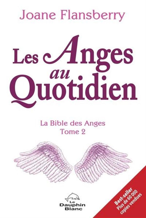 Les Anges au Quotidien : La Bible des Anges 02 N.E.