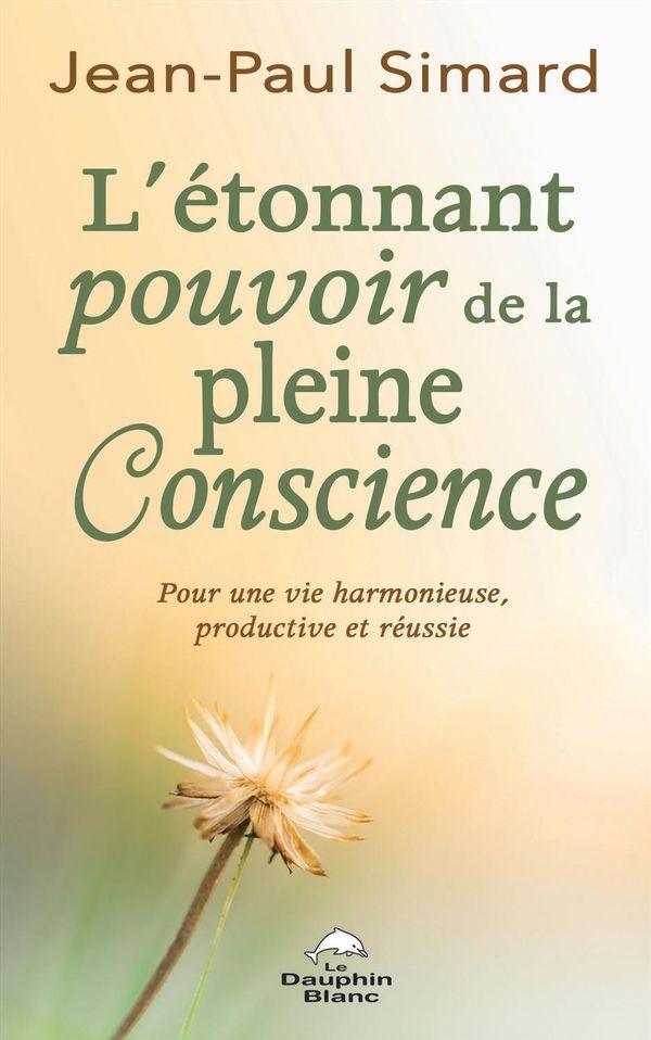 Etonnant pouvoir de la pleine Conscience L'