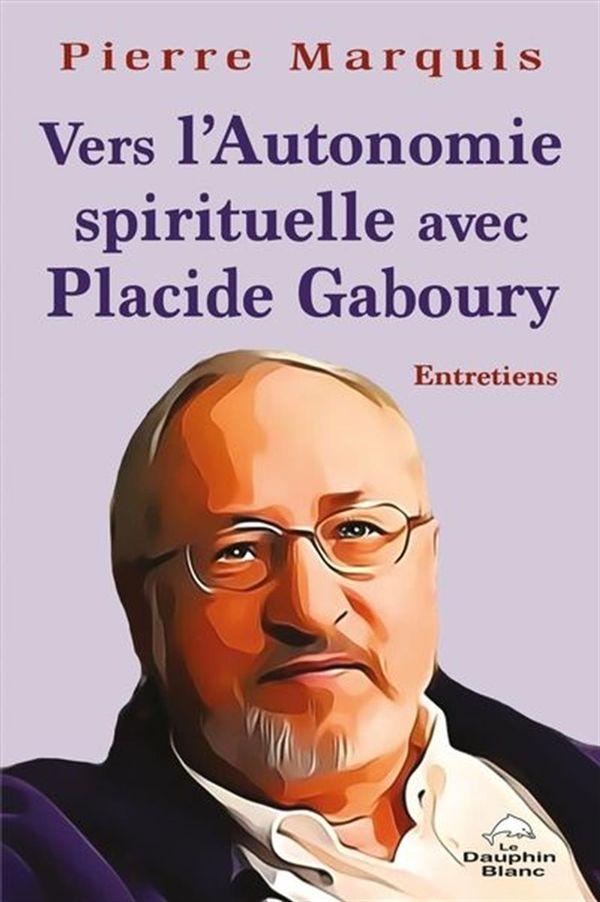Vers l'autonomie spirituelle avec Placide Gaboury