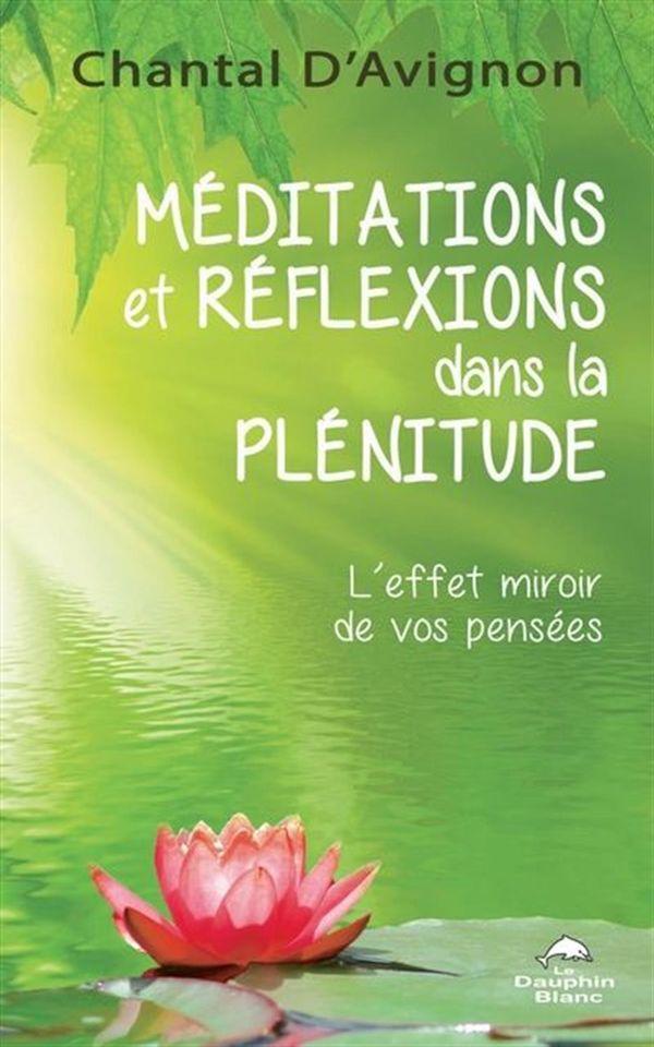 Méditations et réflexions dans la plénitude : L'effet miroir de vos pensées