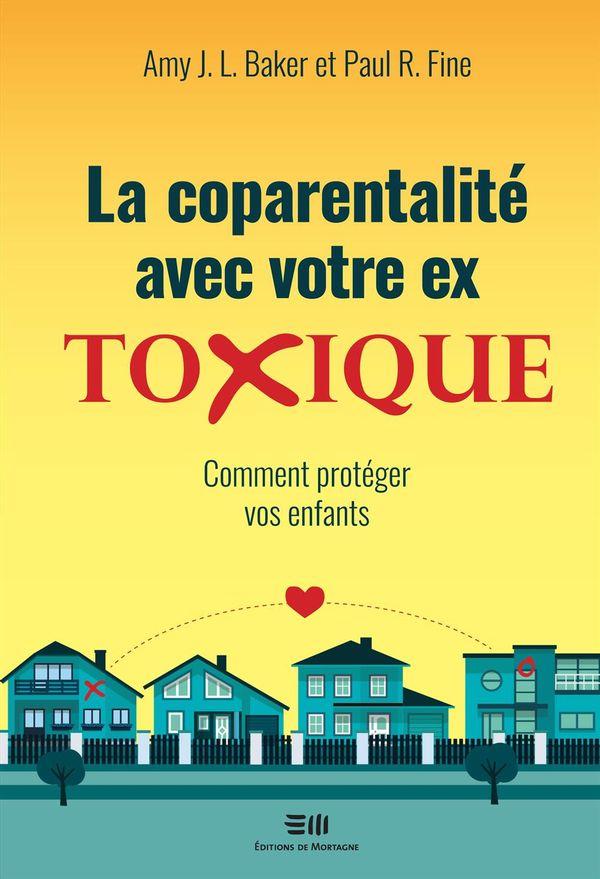 La coparentalité avec votre ex toxique : Comment protéger vos enants