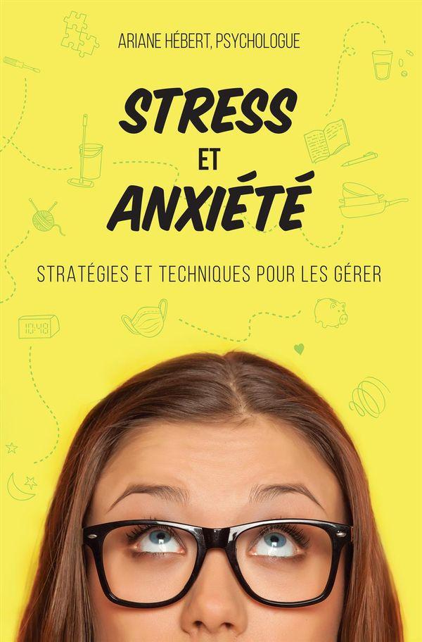 Stress et anxiété - Stratégies et techniques pour les gérer