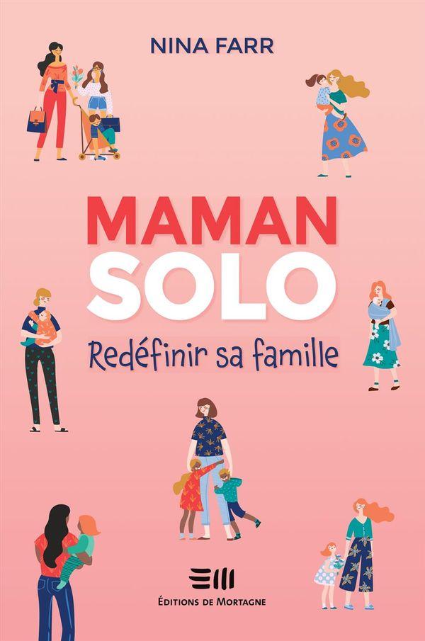 Maman solo  Redéfinir sa famille