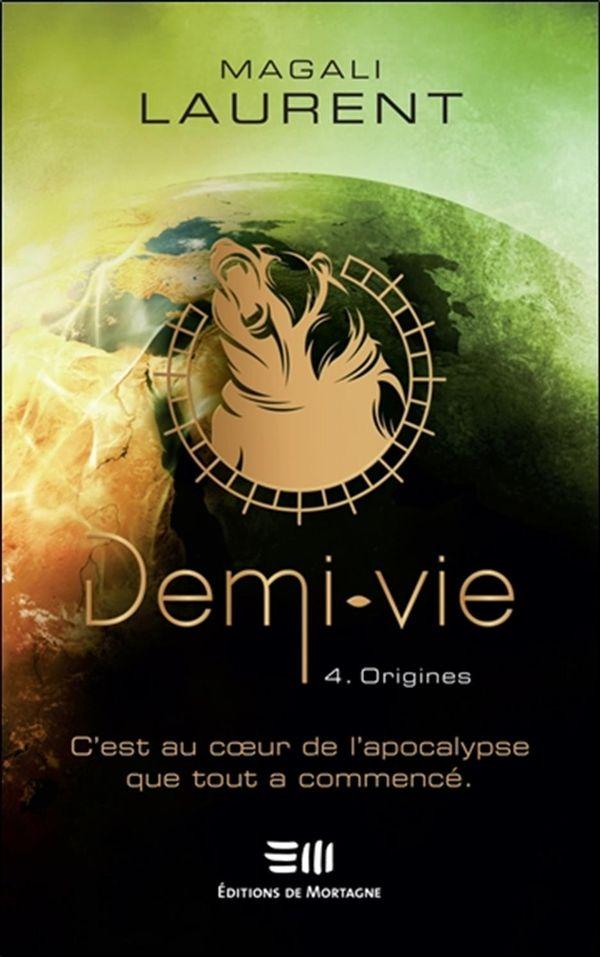 Demi-vie 04 : Origines