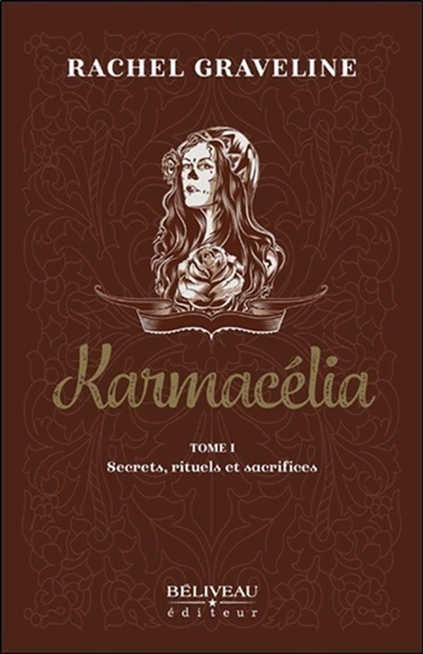 Karmacélia 01 : Secrets, rituels & sacrifices