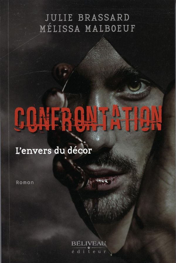 Confrontation : L'envers du décor