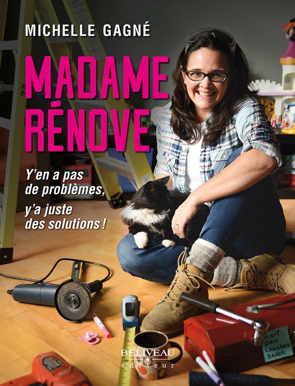 Madame rénove : Y'en a pas de problèmes, y'a juste des solutions!