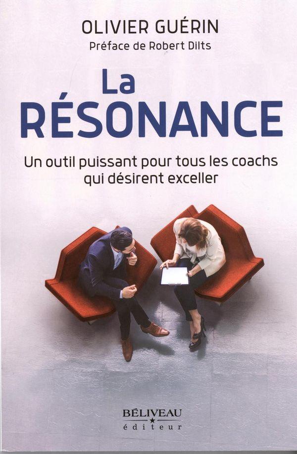 La résonance : Un outil puissant pour tous les coachs qui désirent exceller