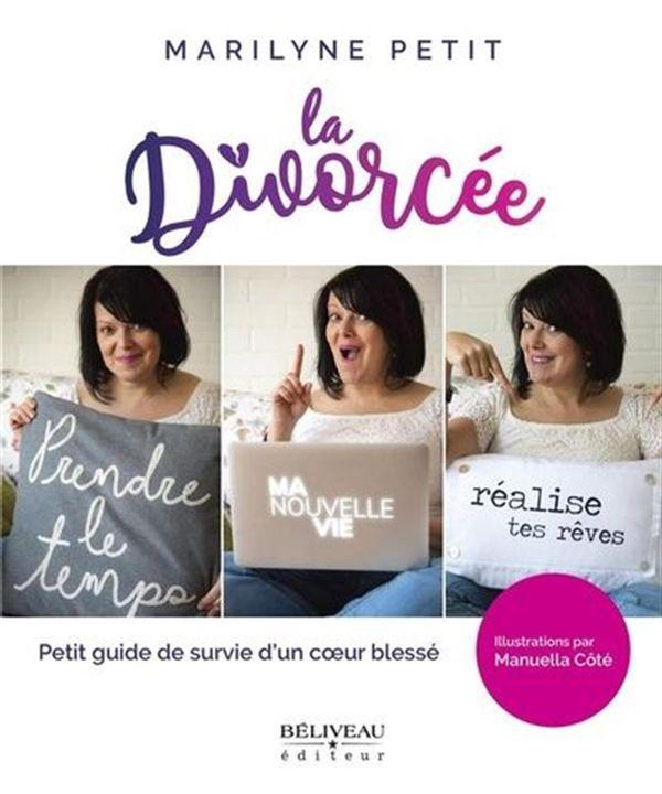 La divorcée :  Petit guide de survie d'un coeur blessé