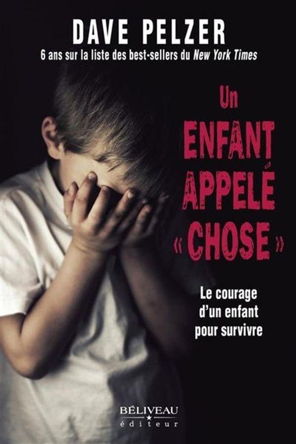 Un enfant appelé « chose » : Le courage d'un enfant pour survivre