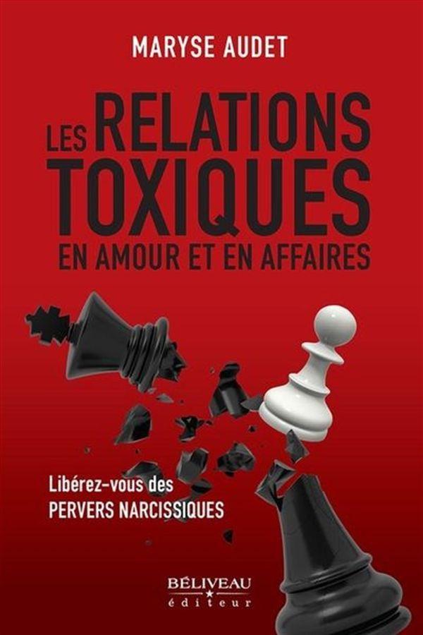 Les relations toxiques en amour et en affaires