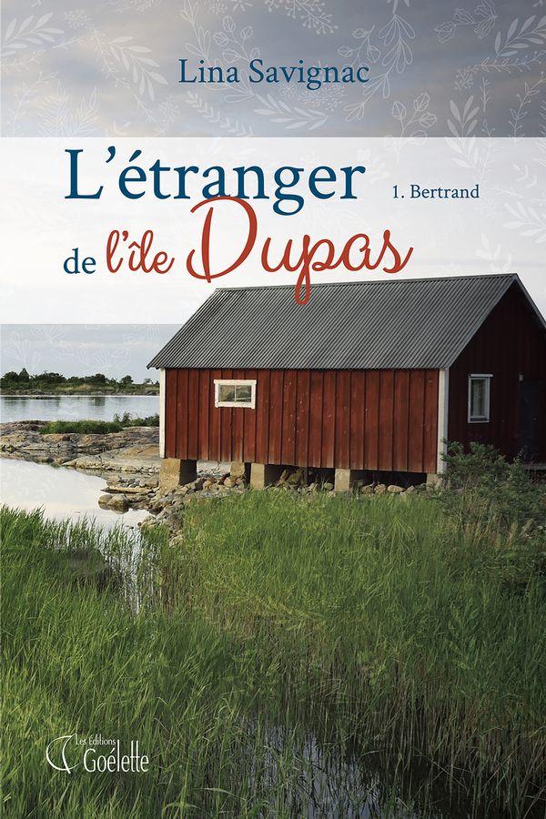 L'étranger de l'île Dupas 01 : Bertrand