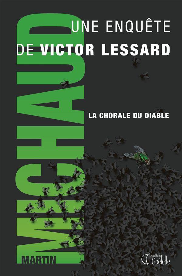 Victor Lessard 02 : La chorale du diable N.E.
