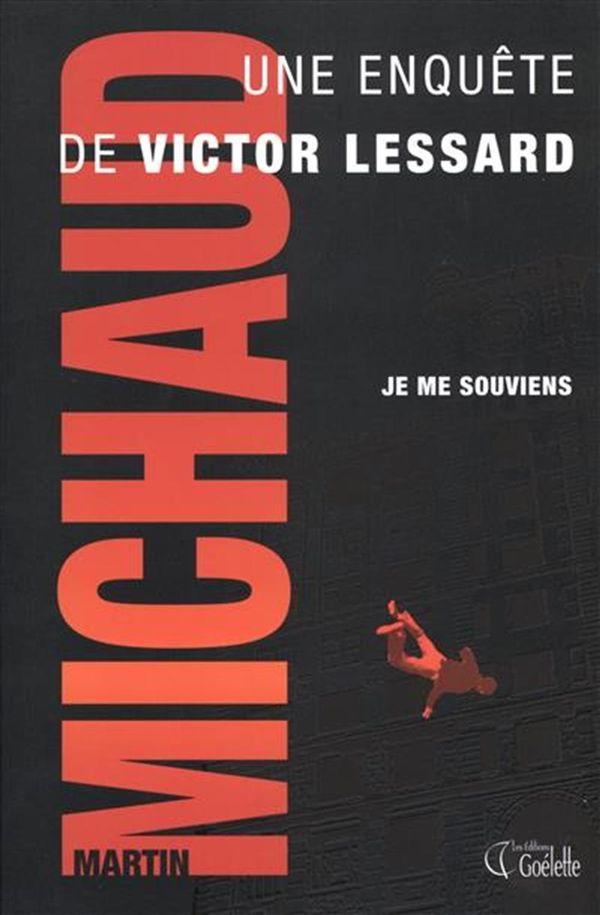 Victor Lessard 03 : Je me souviens N.E.