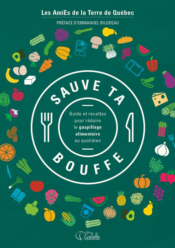 Sauve ta bouffe : Guide et recettes pour réduire le gaspillage alimentaire au quotidien