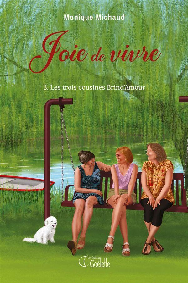 Joie de vivre 03  : Les trois cousines Brind'Amour
