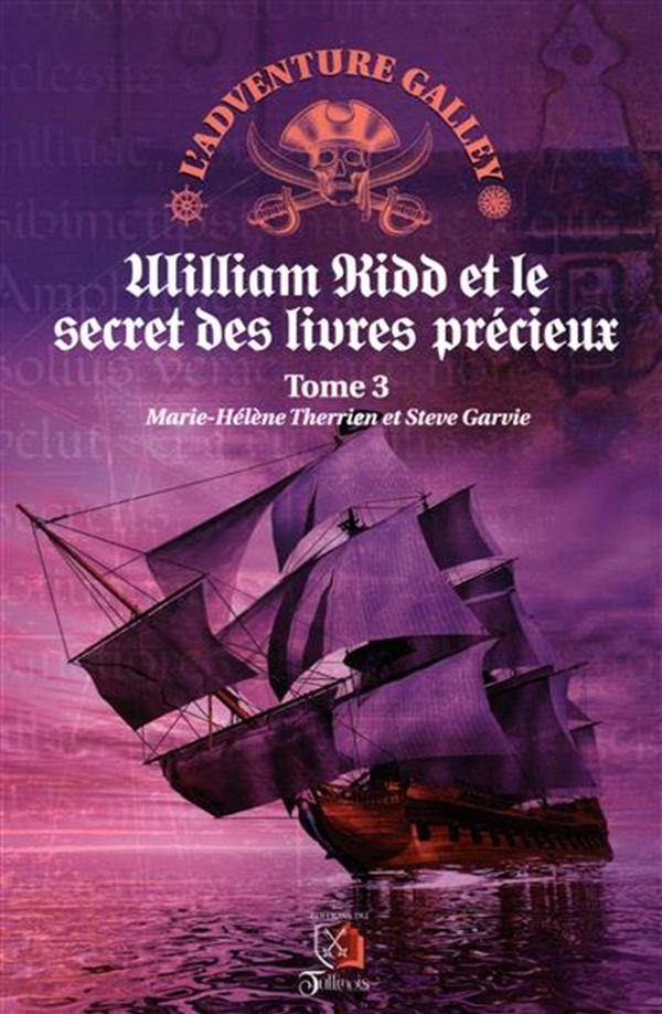 L'adventure galley 03 : William Kidd et le secret des livres précieux