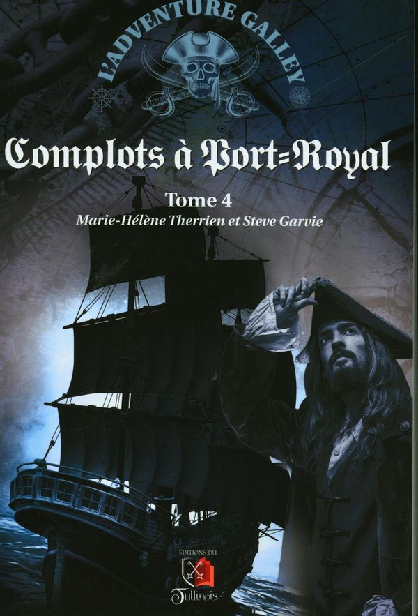 L'adventure Galley 04  : Complots à Port-Royal