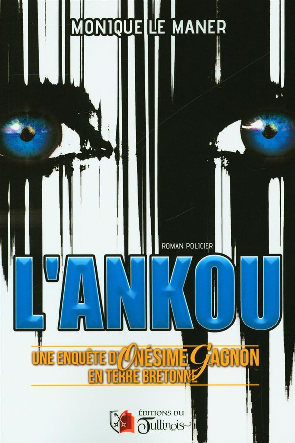 L'Ankou : Une enquête d'Onésime Gagnon en terre bretonne