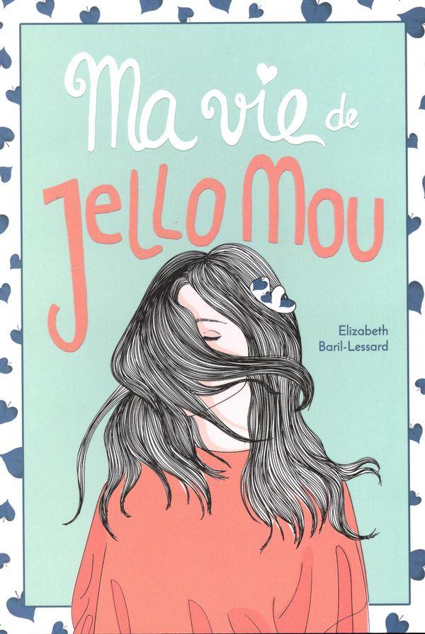 Ma vie de Jello mou