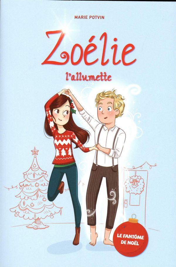 Zoélie l'allumette : Le fantôme de Noël - édition spéciale de Noël