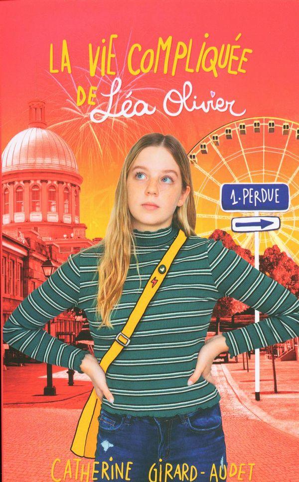 La vie compliquée Léa Olivier 01 : Perdue