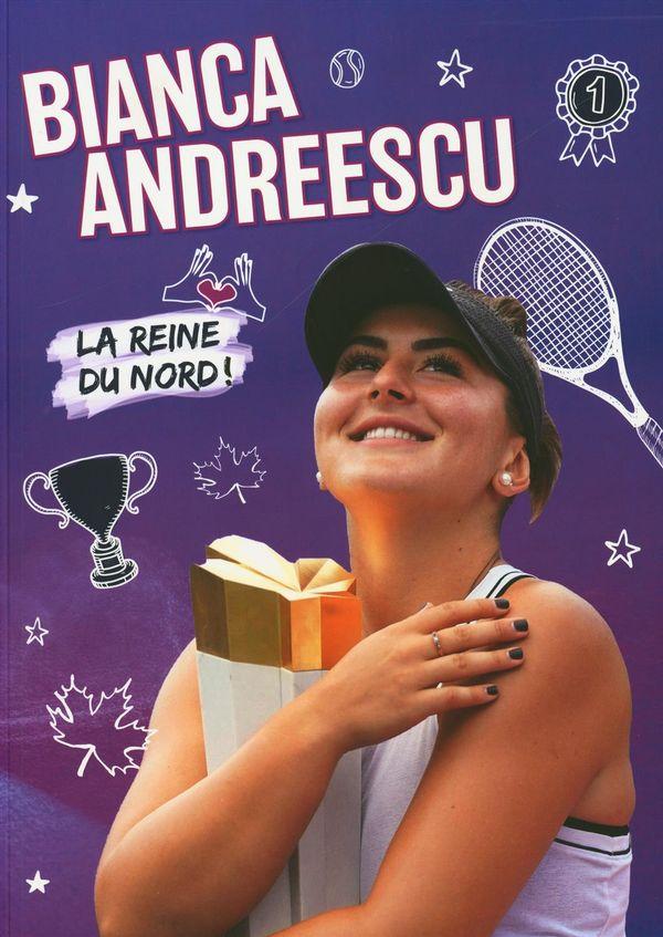 Bianca Andreescu : La reine du nord!