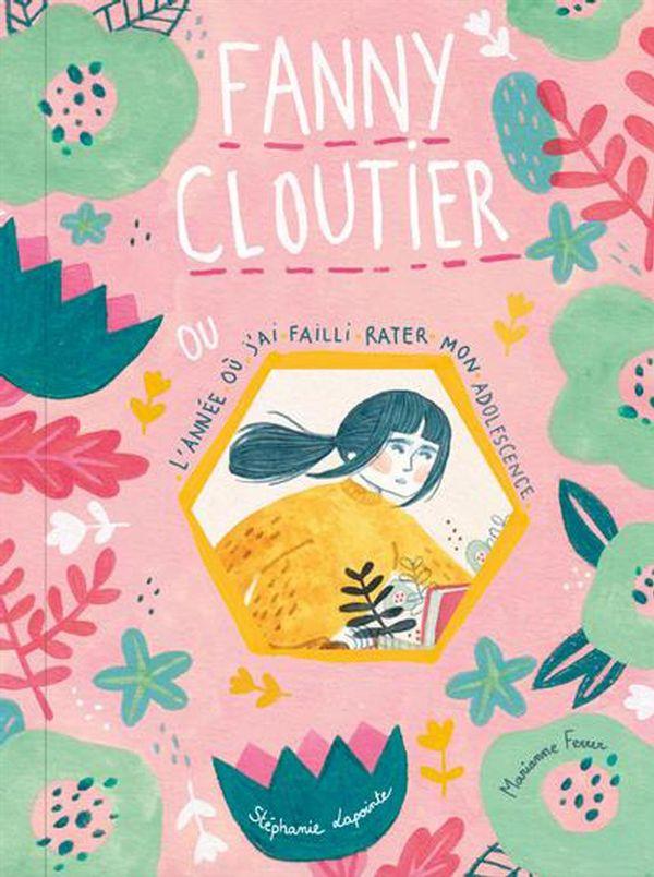 Fanny Cloutier 01 : L'année où j'ai failli rater mon adolescence