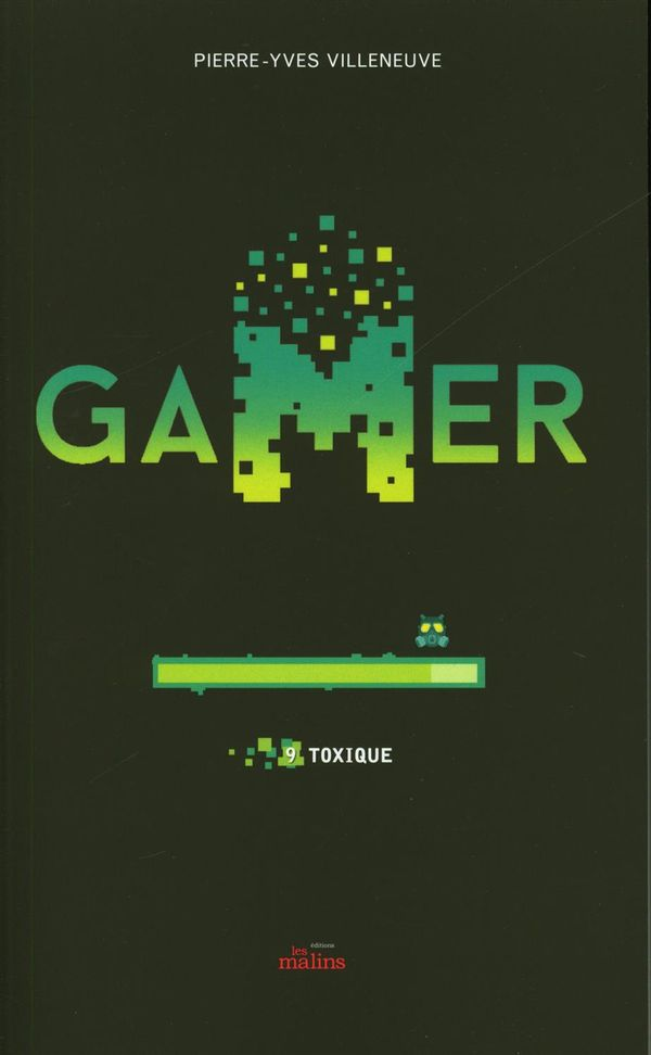 Gamer 09 : Toxique