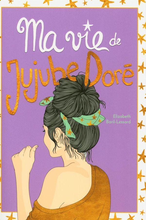 Ma vie de Jujube Doré