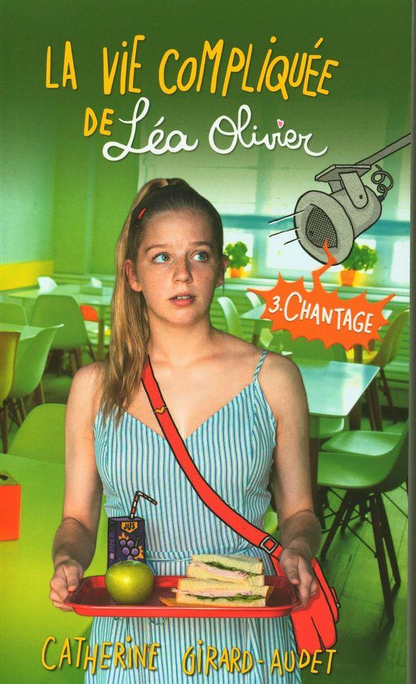 La vie compliquée de Léa Olivier 03  Chantage