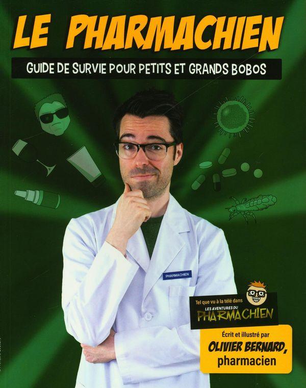 Le pharmachien 02 N.E. Guide de survie pour petits et grands bobos