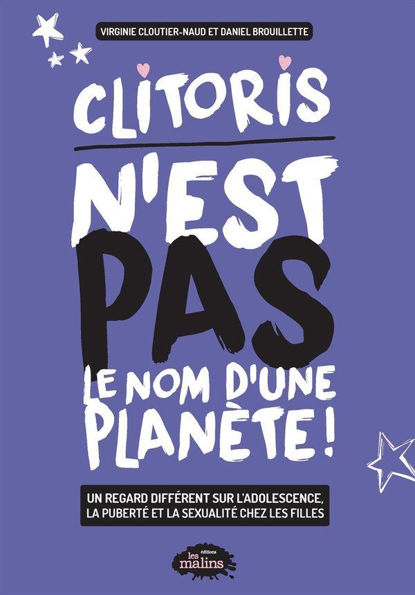 Clitoris n'est pas le nom d'une planète ! : Un regard différend sur l'adolescence, la puberté et...