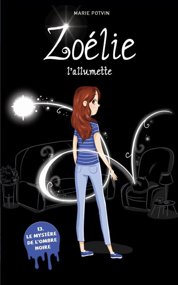 Zoélie l'allumette 13 : Le mystère de l'ombre noire