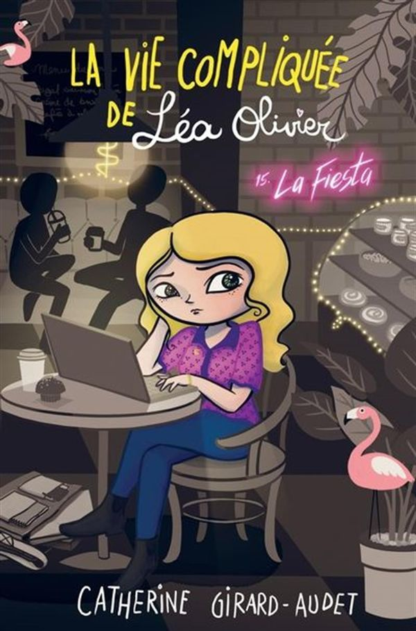 La vie compliquée de Léa Olivier 15 : La fiesta