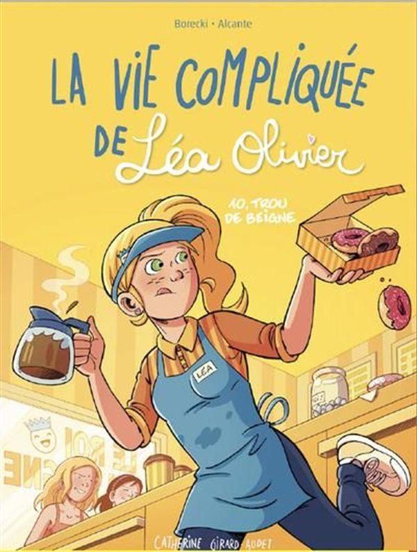 BD La vie compliquée de Léa Olivier 10 : Trou de beigne