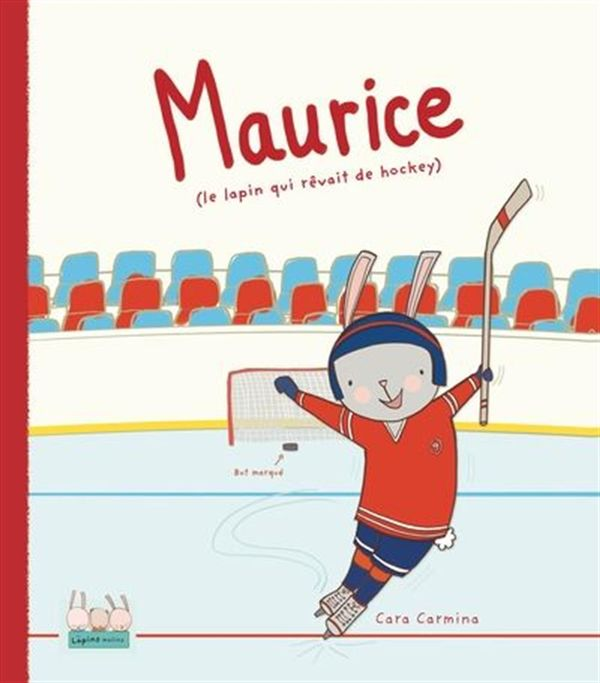 Maurice (le lapin qui rêvait de hockey)
