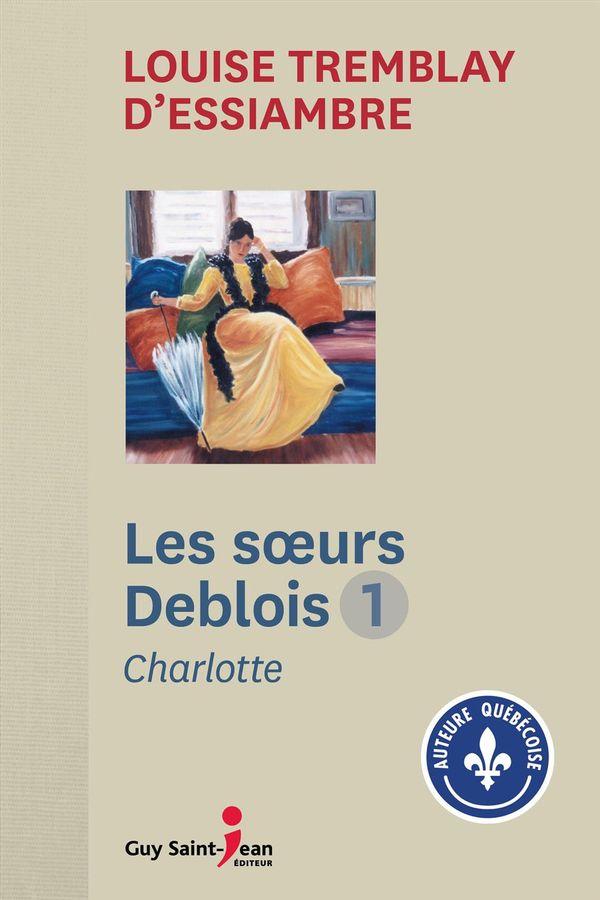 Les soeurs Deblois 01 : Charlotte