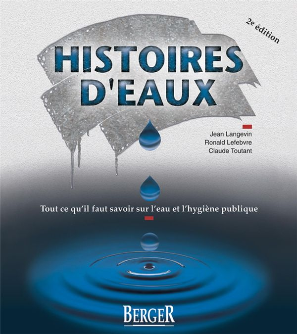 Histoires d'eaux : Tout ce qu'il faut savoir sur l'eau...