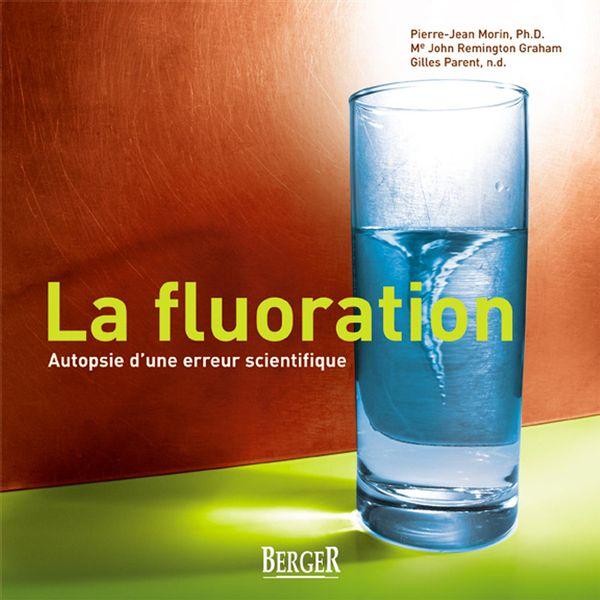 La fluoration : Autopsie d'une erreur scientifique