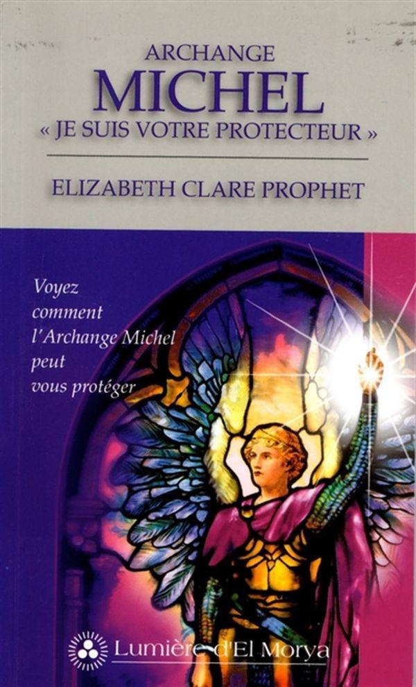 Archange Michel : « Je suis votre protecteur »