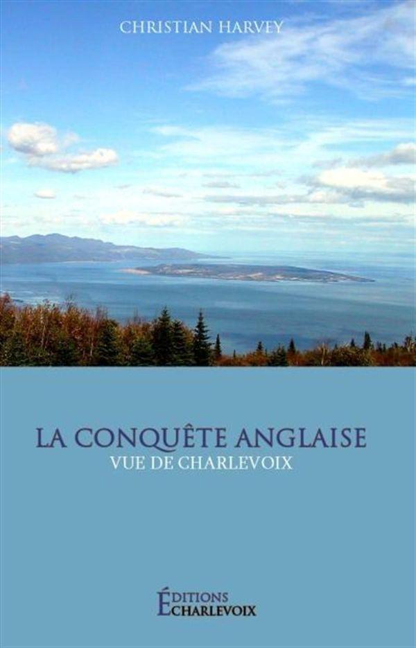 La conquête anglaise vue de Charlevoix