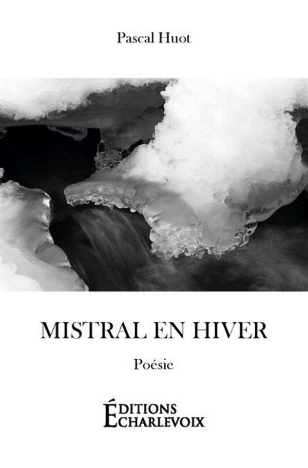 Mistral en Hiver