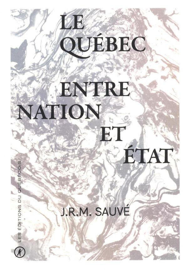 Le Québec entre Nation et État