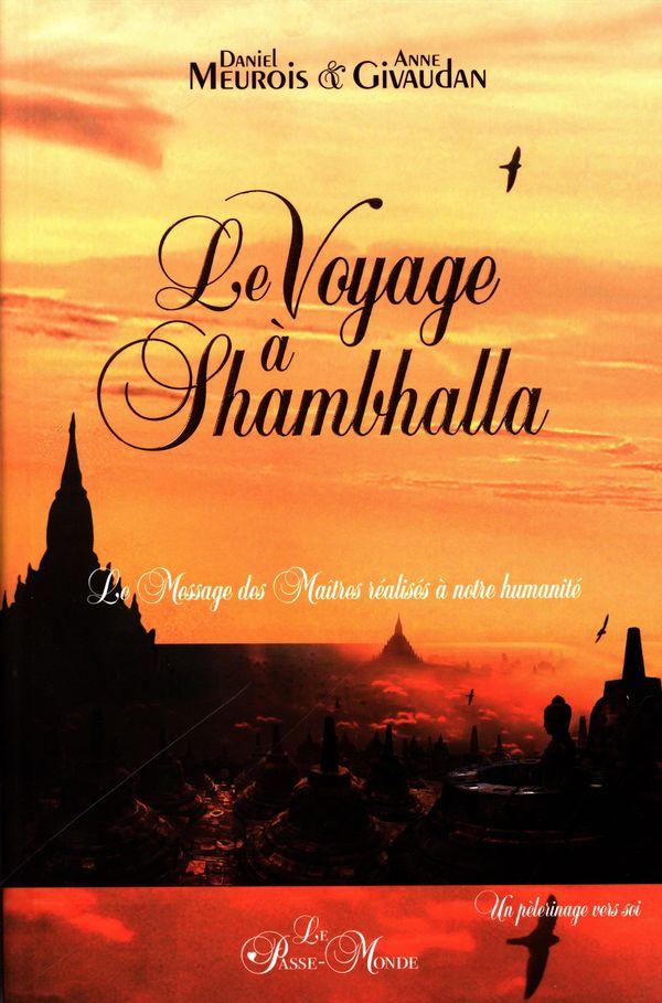 Le voyage à Shambhalla : Le Message des Maîtres réalisés à notre humanité
