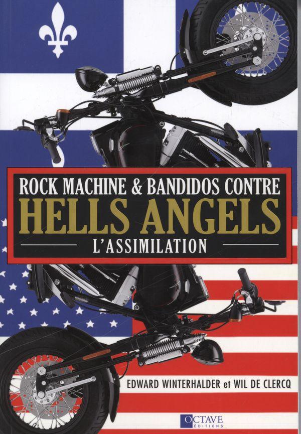 Rock machine & Bandidos contre Hells Angels : L'assimilation