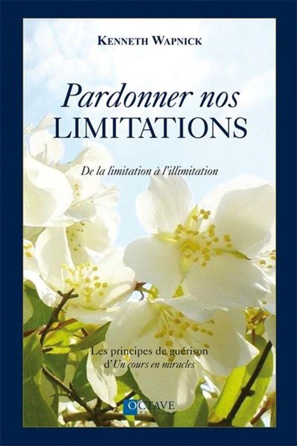 Pardonner nos limitations