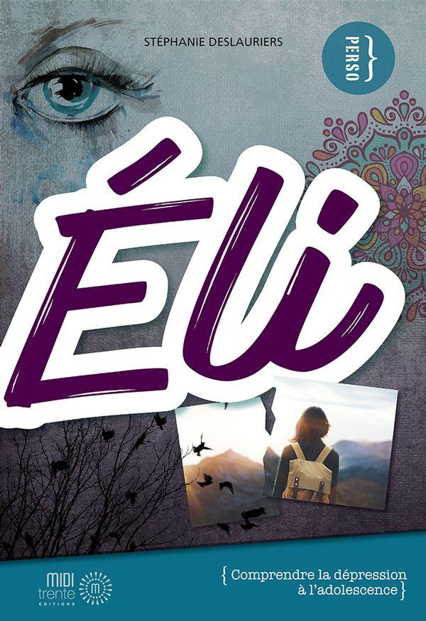 Eli, Comprendre la dépression à l'adolescence